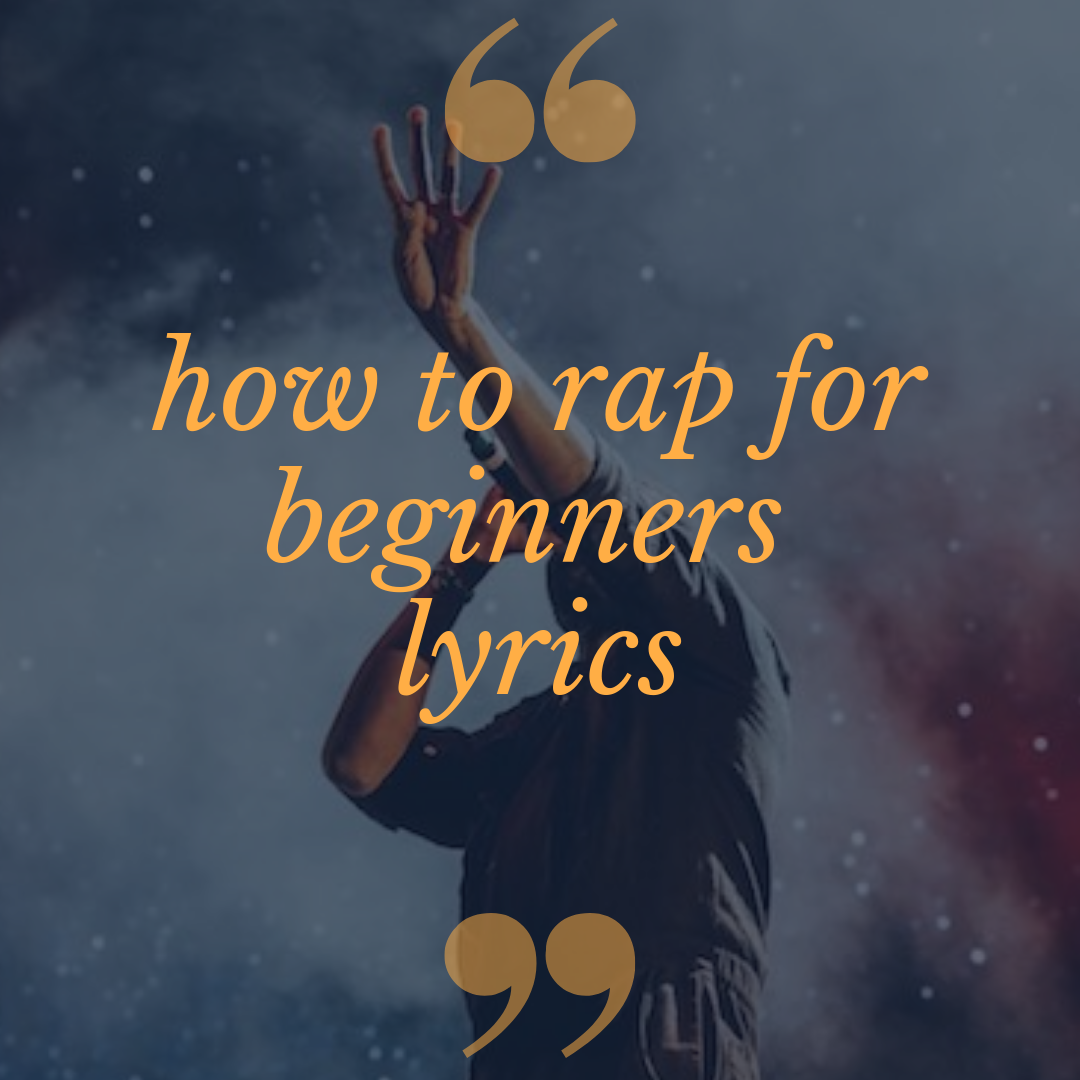 How To Rap For Beginners Lyrics